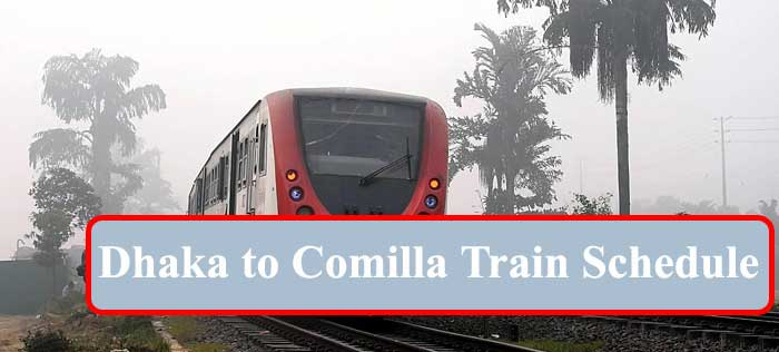 Dhaka to Comilla Train Schedule And Ticket Prices
