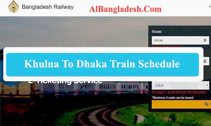 Khulna To Dhaka Train Schedule And Ticket Price