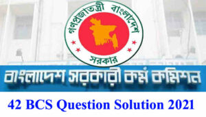 42 BCS Question Solution 2021 - Full Question