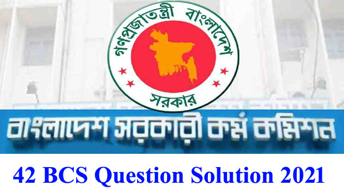 42 BCS Question Solution 2021 – Full Question