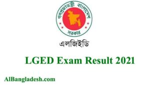 LGED Exam Result 2021